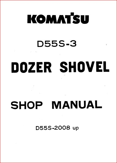 Komatsu D55s 3 Dozer Shovel Workshop Repair Service Manual